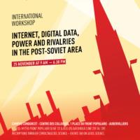Journée d'études internationale « Internet, données numériques, pouvoir et rivalités dans l'espace post-soviétique »