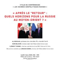 """Conférence : après le """"retour"""": quels horizons pour la Russie au Moyen-Orient ?"""